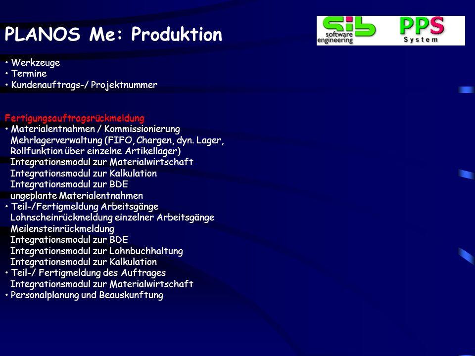 PLANOS Me: Produktion Kopieren in Fertigungsauftrag Auftragsbezogenes Ändern, Ergänzen, Löschen Betriebsmittelverwaltung und –verwendung alternative B