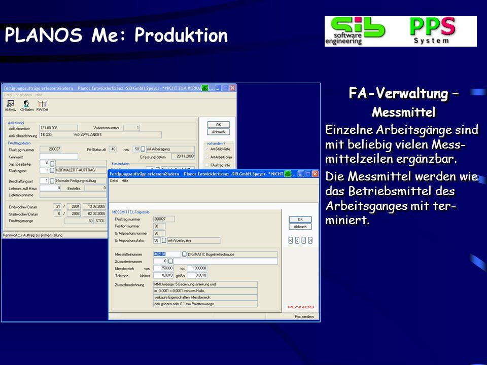 PLANOS Me: Produktion FA-Verwaltung – Werkzeugdaten Einzelne Arbeitsgänge sind mit beliebig vielen Werk- zeugzeilen ergänzbar. Die Werkzeuge werden wi