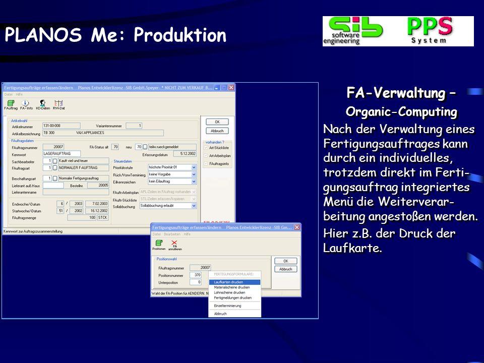 PLANOS Me: Produktion FA-Verwaltung – Messmittel Einzelne Arbeitsgänge sind mit beliebig vielen Mess- mittelzeilen ergänzbar. Die Messmittel werden wi