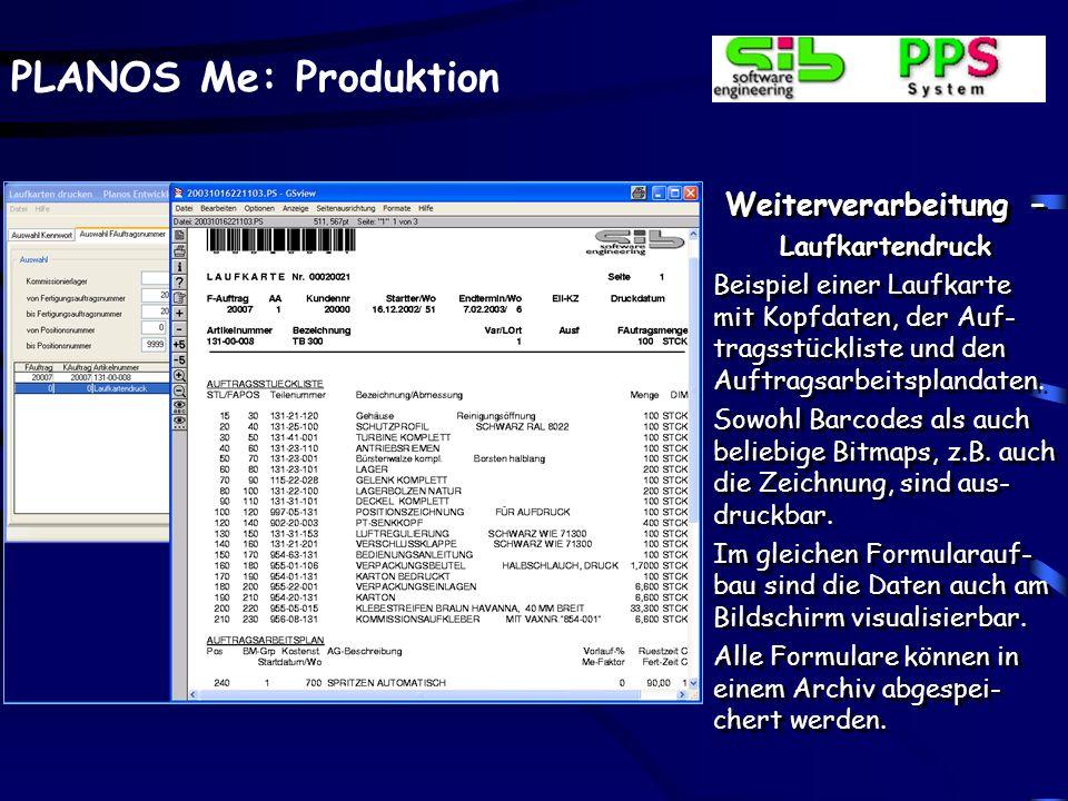 PLANOS Me: Produktion FA-Verwaltung – Organic-Computing Nach der Verwaltung eines Fertigungsauftrages kann durch ein individuelles, trotzdem direkt im