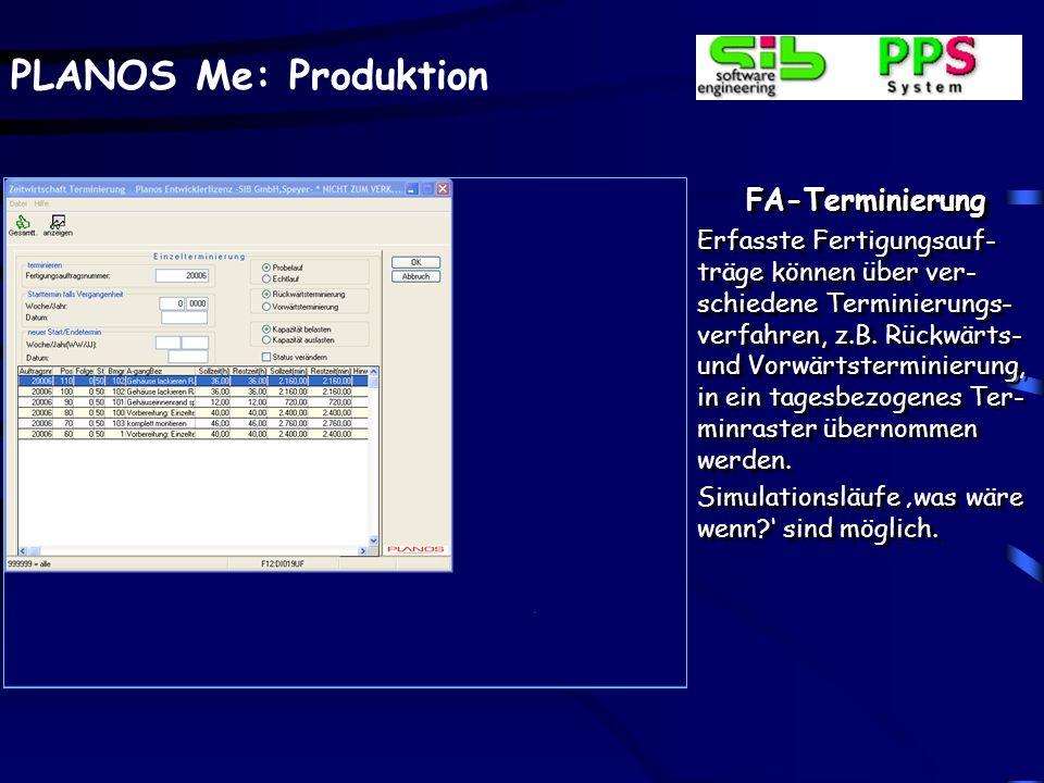 PLANOS Me: Produktion FA-Generierung – Planbedarfe Können terminlich und mengenseitig erfasst wer- den. Aus diesen Daten heraus können ebenfalls, wie