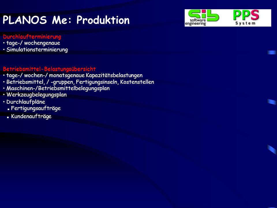 PLANOS Me: Produktion Werkzeuge Termine Kundenauftrags-/ Projektnummer Fertigungsauftragsrückmeldung Materialentnahmen / Kommissionierung Mehrlagerver