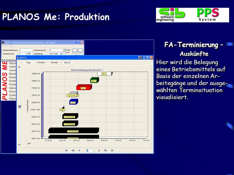 PLANOS Me: Produktion FA-Terminierung – Auskünfte Einzelne Betriebsmittel, ausgewählt aus der vor- herigen Maske, können als separate graphische Dar-