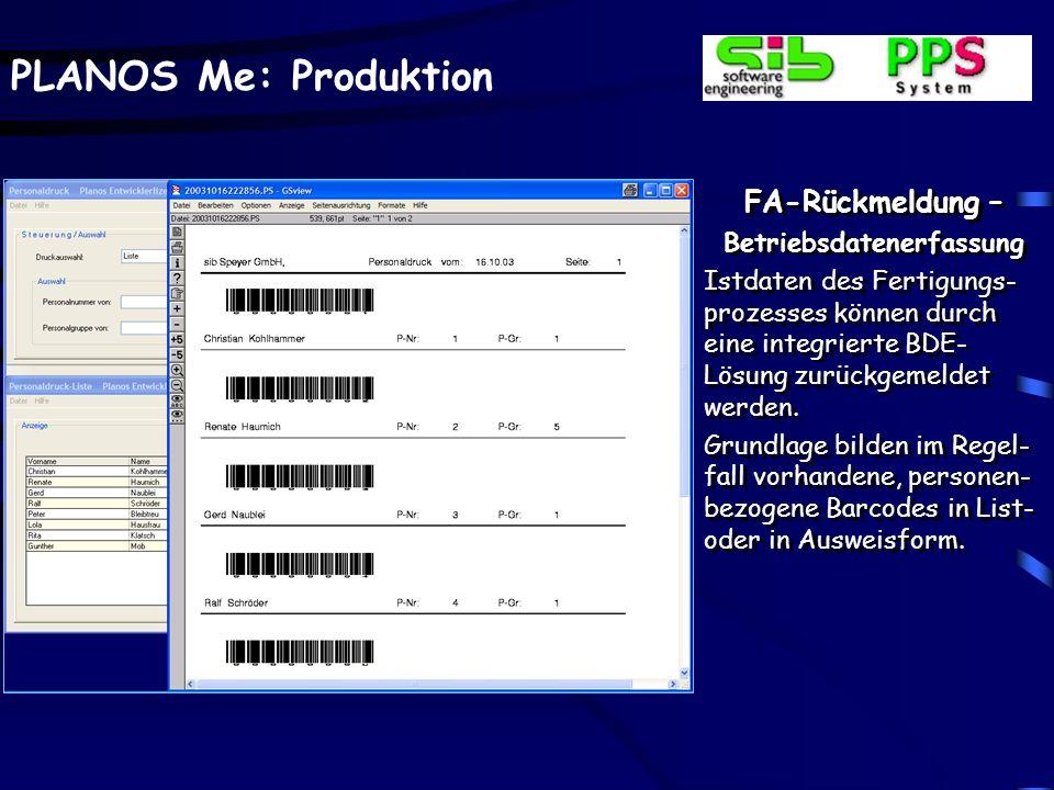 PLANOS Me: Produktion FA-Terminierung – Mensch / Maschine Einzelne Mitarbeiter kön- nen zu betriebsmittelbe- zogenen Personalgruppen zusammengefasst w