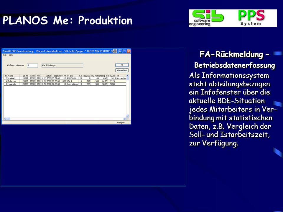 PLANOS Me: Produktion FA-Rückmeldung – Betriebsdatenerfassung Statt über BDE-Terminals verschiedener Hersteller können die BDE-Zeiten an Bildschirmen