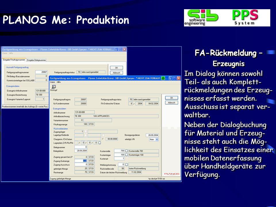 PLANOS Me: Produktion FA-Rückmeldung – Material Gekennzeichnete Materia- lien können bereits retro- grad durch den Druck, z.B. der Laufkarte, abgebuch