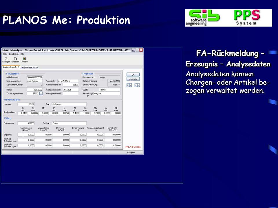 PLANOS Me: Produktion FA-Rückmeldung – Erzeugnis-Bewertung Beliebig definierbare Qualitätsmerkmale können definiert und mit oder nach der Rückmeldung