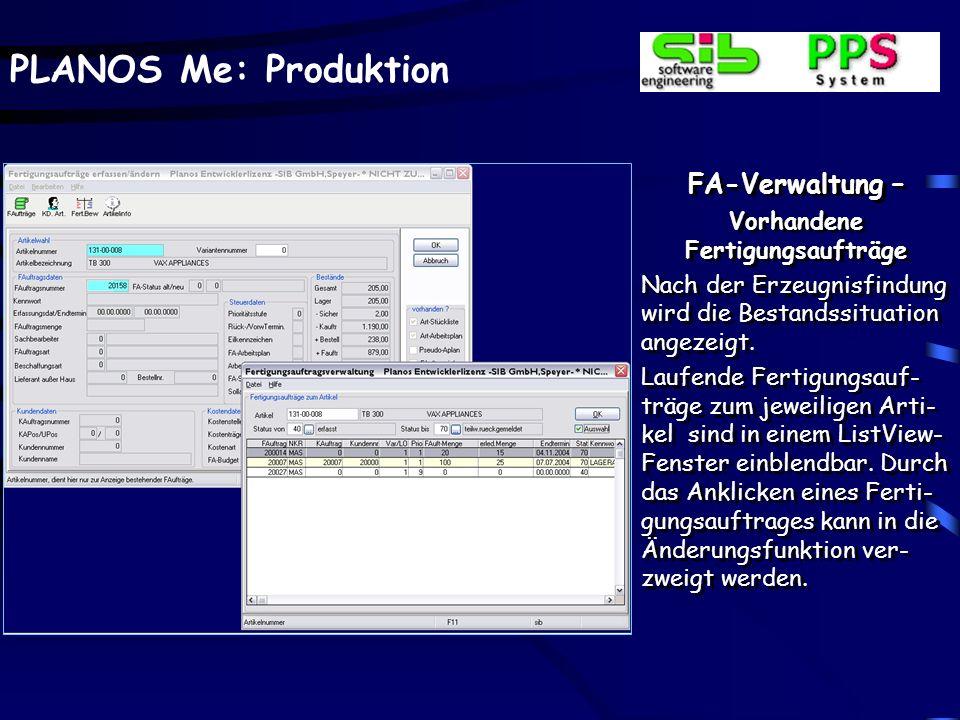 PLANOS Me: Produktion FA-Verwaltung – Erzeugnissuche Eingabe bzw. Findung des gewünschten Artikels über variabel definierbare SQL- Auskünfte. Gefunden