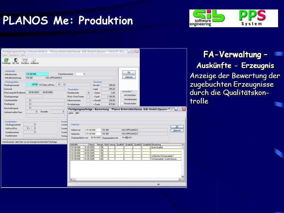 PLANOS Me: Produktion FA-Verwaltung – Vorhandene Fertigungsaufträge Nach der Erzeugnisfindung wird die Bestandssituation angezeigt. Laufende Fertigung