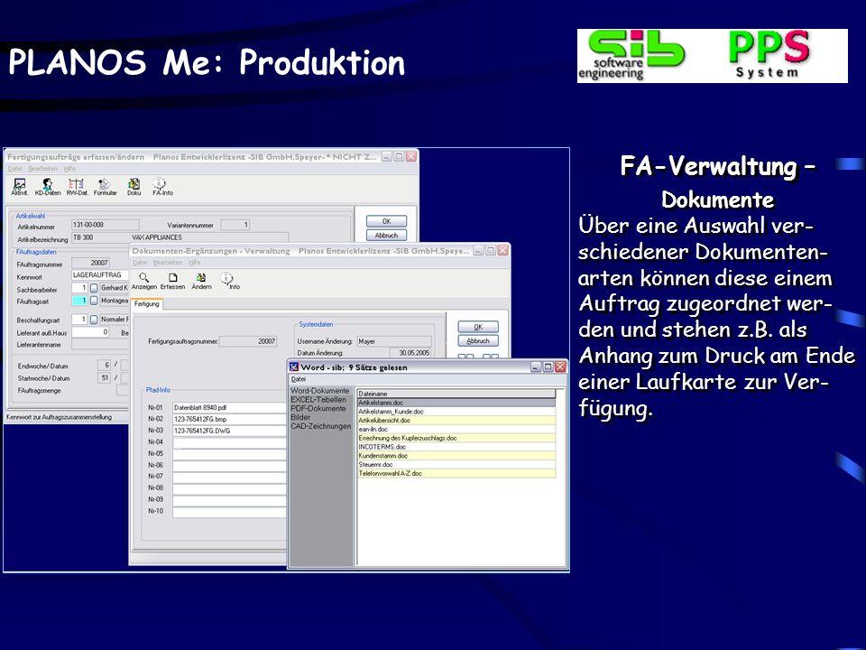 PLANOS Me: Produktion FA-Verwaltung – Kopfdaten Anzeige von wichtigen Fel- dern, wie z.B. den Termi- nen, aber auch Verwalten von Daten bzgl. der Term