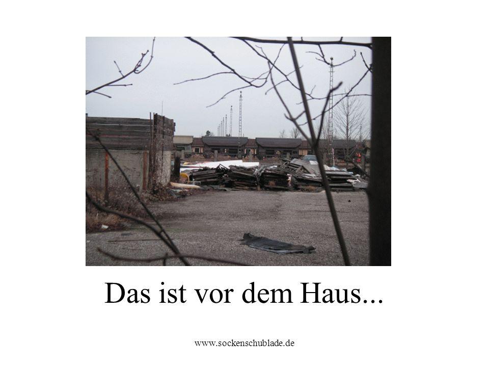 www.sockenschublade.de Das ist vor dem Haus...