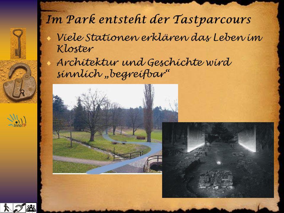 Im Park entsteht der Tastparcours Viele Stationen erklären das Leben im Kloster Architektur und Geschichte wird sinnlich begreifbar