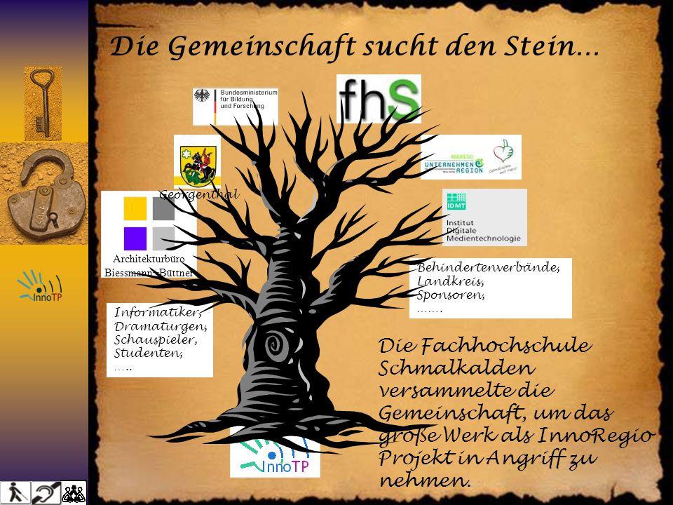 Die Gemeinschaft sucht den Stein… Die Fachhochschule Schmalkalden versammelte die Gemeinschaft, um das große Werk als InnoRegio Projekt in Angriff zu nehmen.