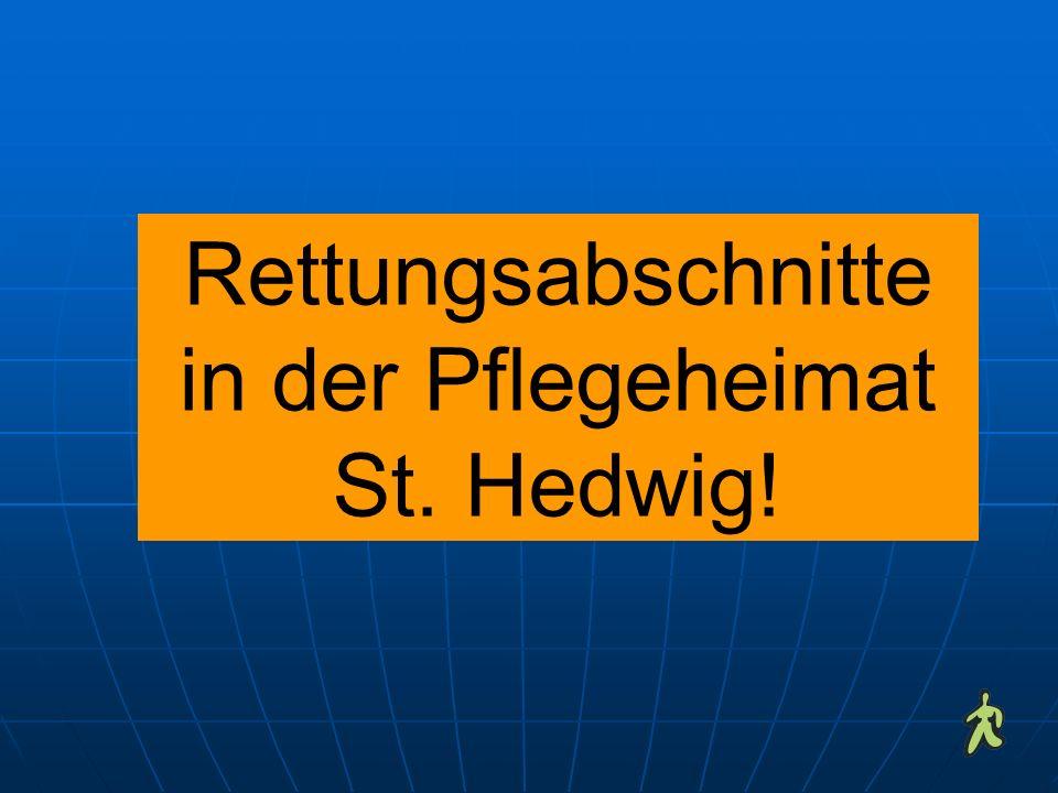 Rettungsabschnitte in der Pflegeheimat St. Hedwig!