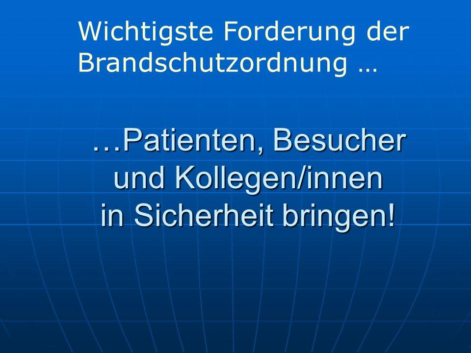 …Patienten, Besucher und Kollegen/innen in Sicherheit bringen! Wichtigste Forderung der Brandschutzordnung …