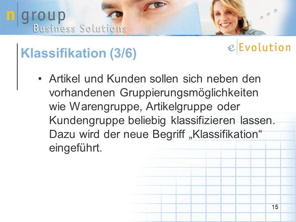 15 Artikel und Kunden sollen sich neben den vorhandenen Gruppierungsmöglichkeiten wie Warengruppe, Artikelgruppe oder Kundengruppe beliebig klassifizieren lassen.