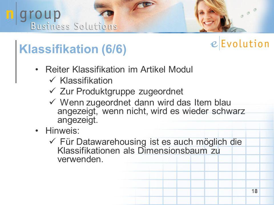 18 Reiter Klassifikation im Artikel Modul Klassifikation Zur Produktgruppe zugeordnet Wenn zugeordnet dann wird das Item blau angezeigt, wenn nicht, wird es wieder schwarz angezeigt.