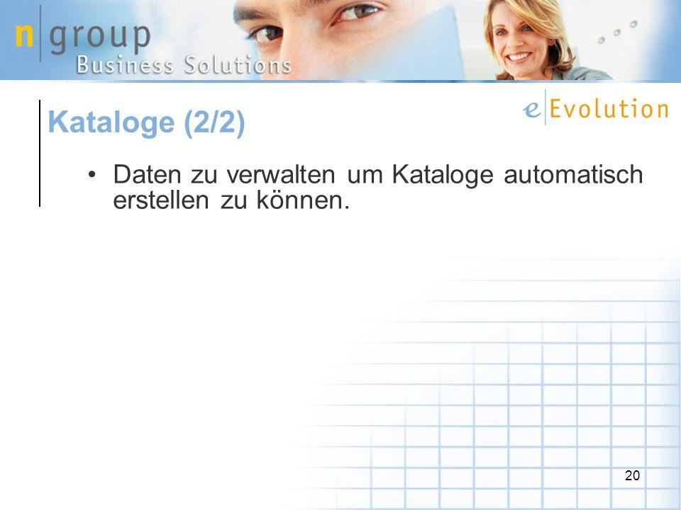 20 Daten zu verwalten um Kataloge automatisch erstellen zu können. Kataloge (2/2)
