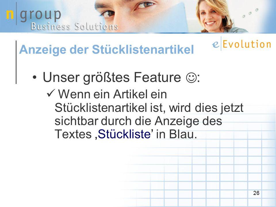 26 Unser größtes Feature : Wenn ein Artikel ein Stücklistenartikel ist, wird dies jetzt sichtbar durch die Anzeige des Textes Stückliste in Blau.