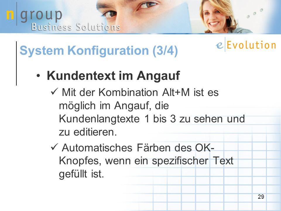 29 Kundentext im Angauf Mit der Kombination Alt+M ist es möglich im Angauf, die Kundenlangtexte 1 bis 3 zu sehen und zu editieren.
