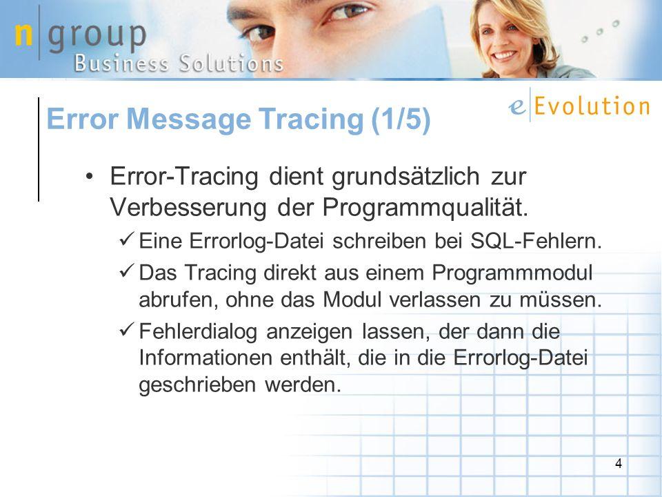 4 Error-Tracing dient grundsätzlich zur Verbesserung der Programmqualität.