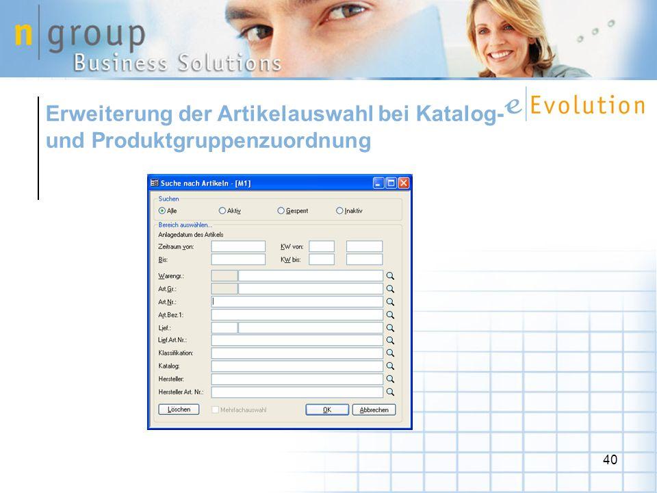 40 Erweiterung der Artikelauswahl bei Katalog- und Produktgruppenzuordnung