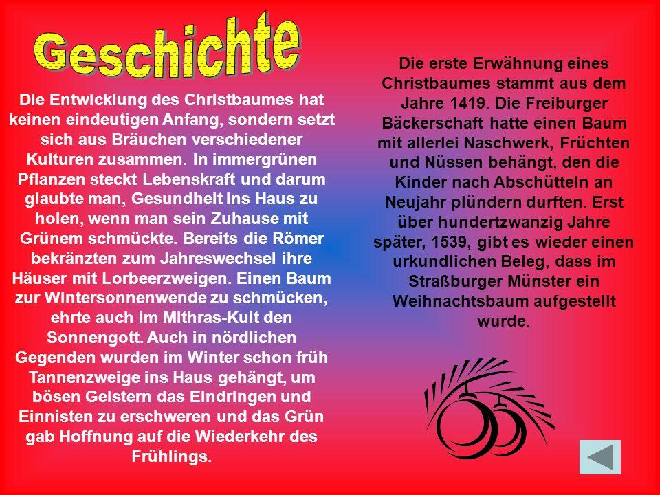 Die erste Erwähnung eines Christbaumes stammt aus dem Jahre 1419.