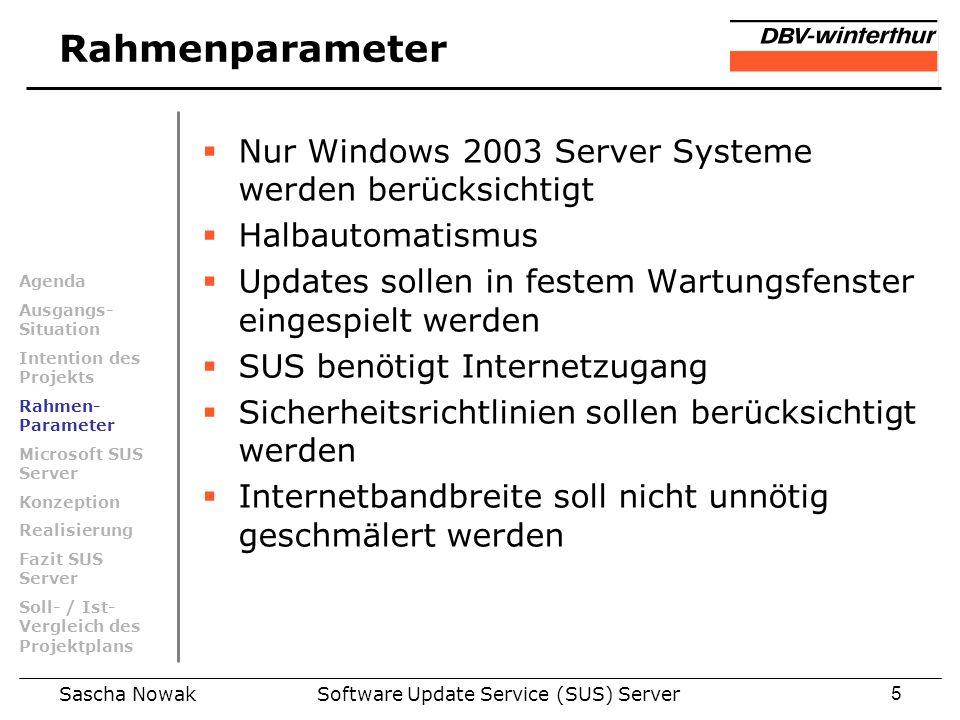 Sascha NowakSoftware Update Service (SUS) Server5 Rahmenparameter Nur Windows 2003 Server Systeme werden berücksichtigt Halbautomatismus Updates solle