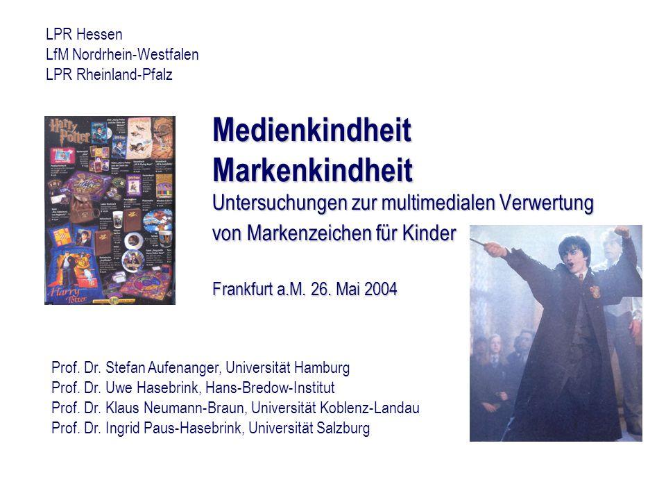 Medienkindheit Markenkindheit Untersuchungen zur multimedialen Verwertung von Markenzeichen für Kinder Frankfurt a.M. 26. Mai 2004 LPR Hessen LfM Nord