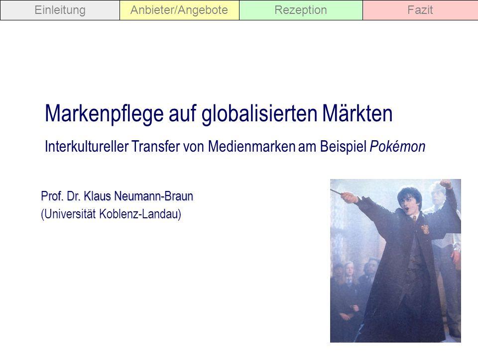 Prof. Dr. Klaus Neumann-Braun (Universität Koblenz-Landau) Markenpflege auf globalisierten Märkten Interkultureller Transfer von Medienmarken am Beisp