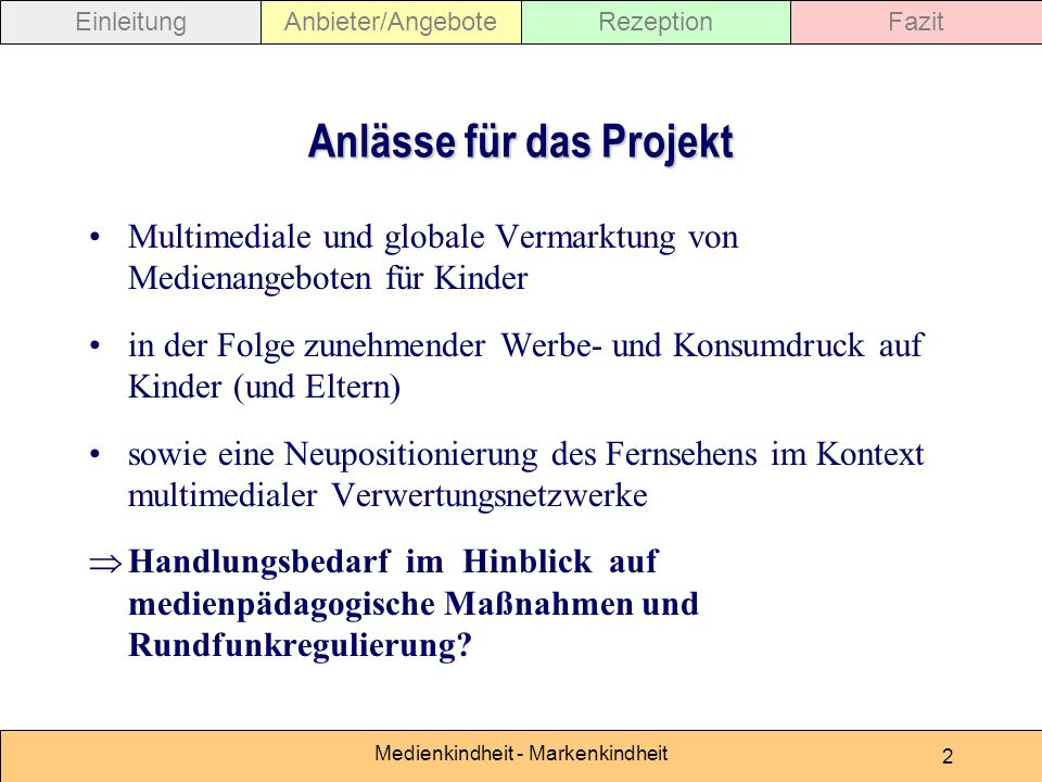 Medienkindheit - Markenkindheit 53 EinleitungAnbieter/AngeboteRezeptionFazit The End.