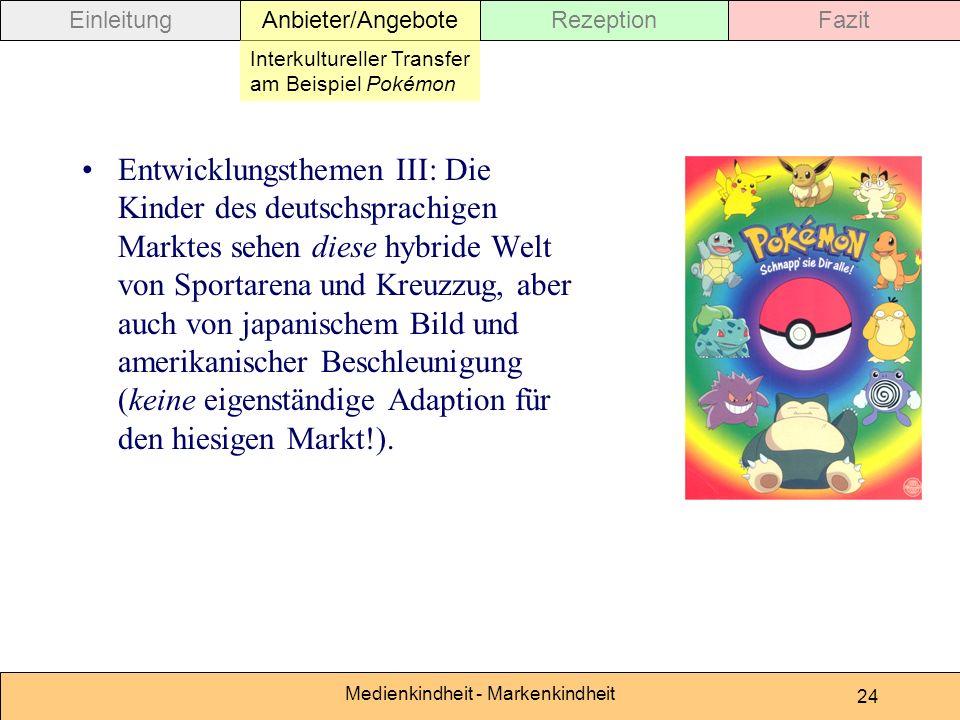 Medienkindheit - Markenkindheit 24 Entwicklungsthemen III: Die Kinder des deutschsprachigen Marktes sehen diese hybride Welt von Sportarena und Kreuzz