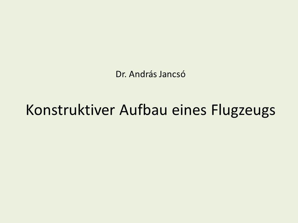 Dr. András Jancsó Konstruktiver Aufbau eines Flugzeugs