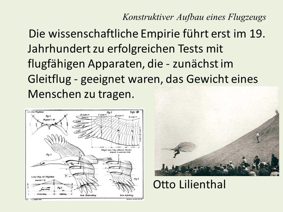 Konstruktiver Aufbau eines Flugzeugs Längere Flugstrecken mit einem steuerbaren Flugzeug zurückzulegen, gelang erst mit der Nutzung motorisierter Starrflügelflugzeuge Anfang des 20.