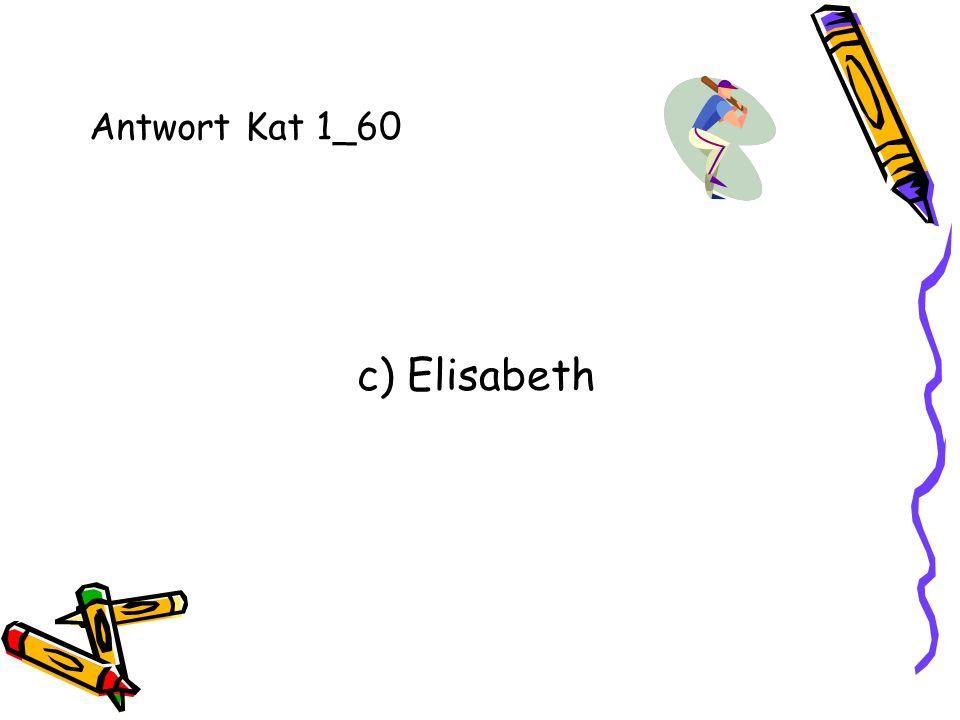 Antwort Kat 1_60 c) Elisabeth