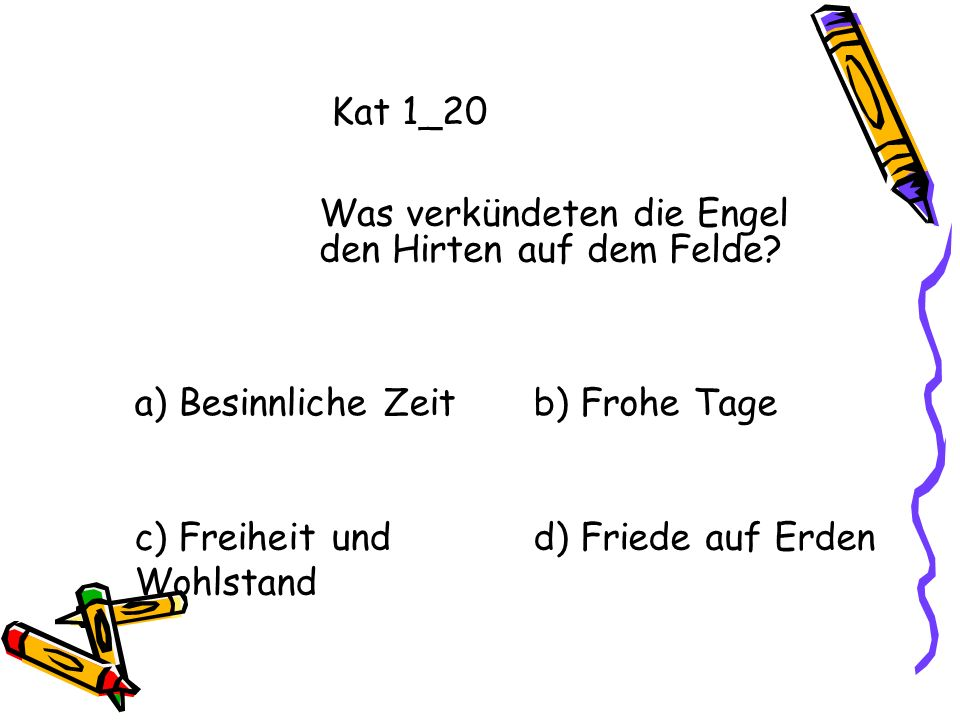 Antwort Kat 1_20 d) Friede auf Erden