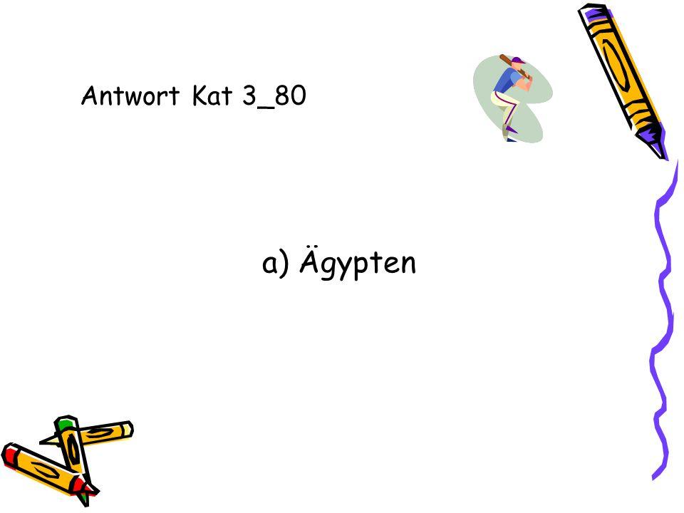 Antwort Kat 3_80 a) Ägypten