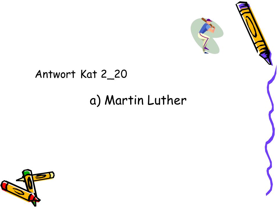 Antwort Kat 2_20 a) Martin Luther