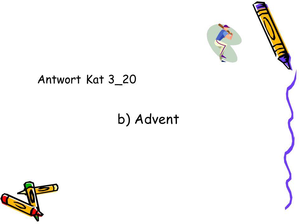 Antwort Kat 3_20 b) Advent