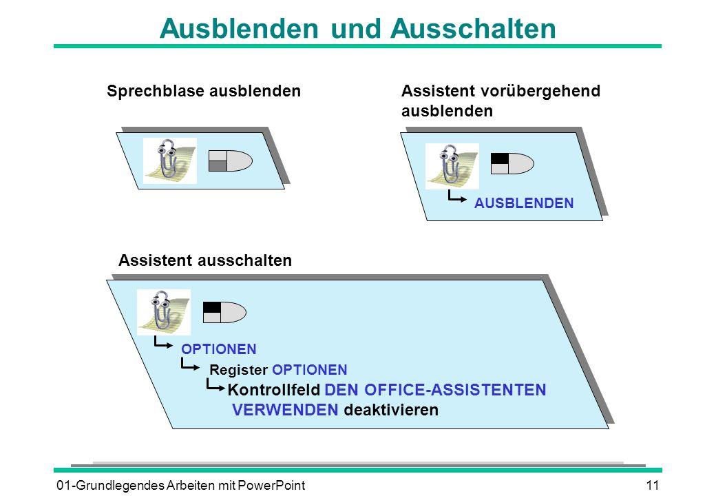 01-Grundlegendes Arbeiten mit PowerPoint11 Ausblenden und Ausschalten Sprechblase ausblenden Assistent vorübergehend ausblenden AUSBLENDEN Assistent a