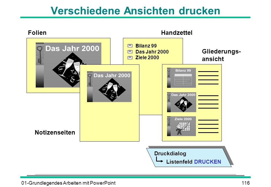 01-Grundlegendes Arbeiten mit PowerPoint116 Verschiedene Ansichten drucken Bilanz 99 Das Jahr 2000 Ziele 2000 FolienHandzettel Notizenseiten Gliederun