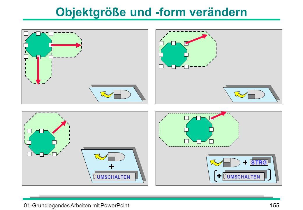 01-Grundlegendes Arbeiten mit PowerPoint155 STRG UMSCHALTEN Objektgröße und -form verändern