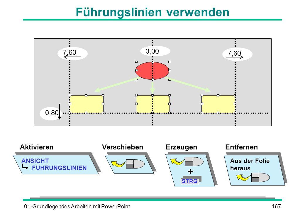01-Grundlegendes Arbeiten mit PowerPoint167 Führungslinien verwenden ANSICHT FÜHRUNGSLINIEN Aktivieren 7,60 0,00 0,80 VerschiebenErzeugen STRG Entfern