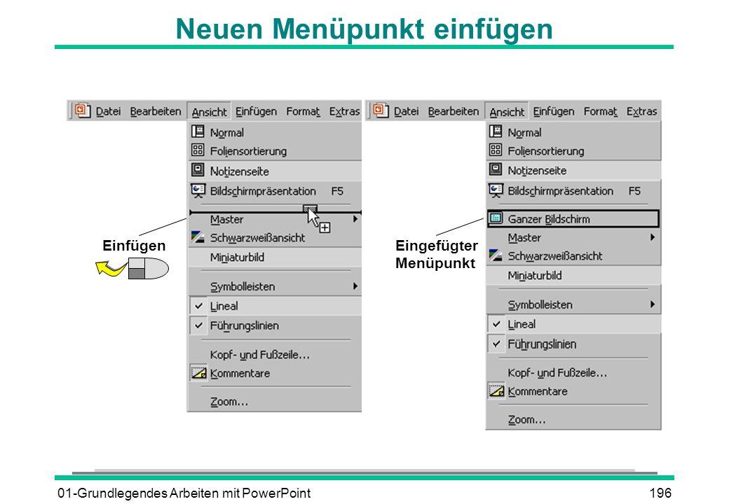 01-Grundlegendes Arbeiten mit PowerPoint196 Neuen Menüpunkt einfügen Eingefügter Menüpunkt Einfügen