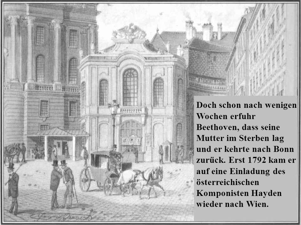 Mozart war 1791 gestorben und die Musikliebhaber der Stadt brauchten ein neues Idol.