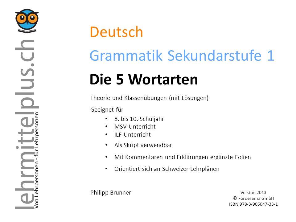 Deutsch Grammatik Sekundarstufe 1 Die 5 Wortarten Theorie und Klassenübungen (mit Lösungen) Geeignet für 8. bis 10. Schuljahr MSV-Unterricht ILF-Unter