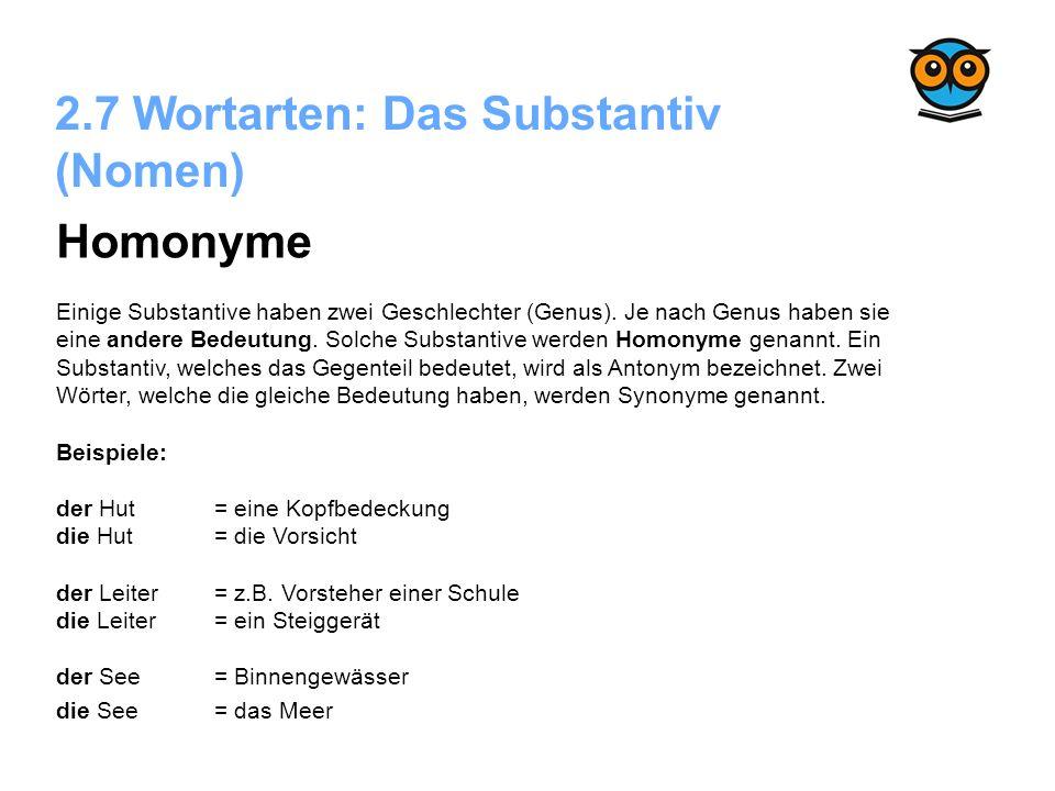 2.7 Wortarten: Das Substantiv (Nomen) Homonyme Einige Substantive haben zwei Geschlechter (Genus). Je nach Genus haben sie eine andere Bedeutung. Solc