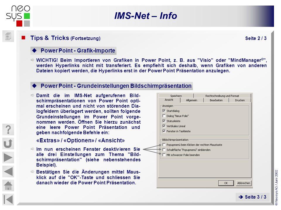 IMS-Net – Info © Neosys AG / Juni 2002 WICHTIG! Beim Importieren von Grafiken in Power Point, z. B. aus
