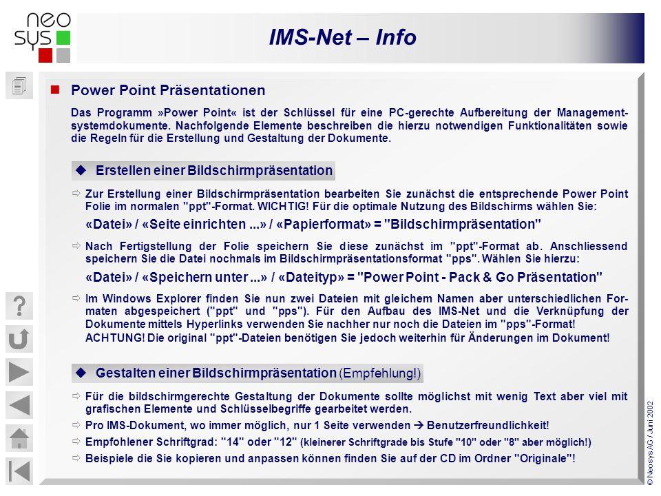 IMS-Net – Info © Neosys AG / Juni 2002 Power Point Präsentationen Das Programm »Power Point« ist der Schlüssel für eine PC-gerechte Aufbereitung der M