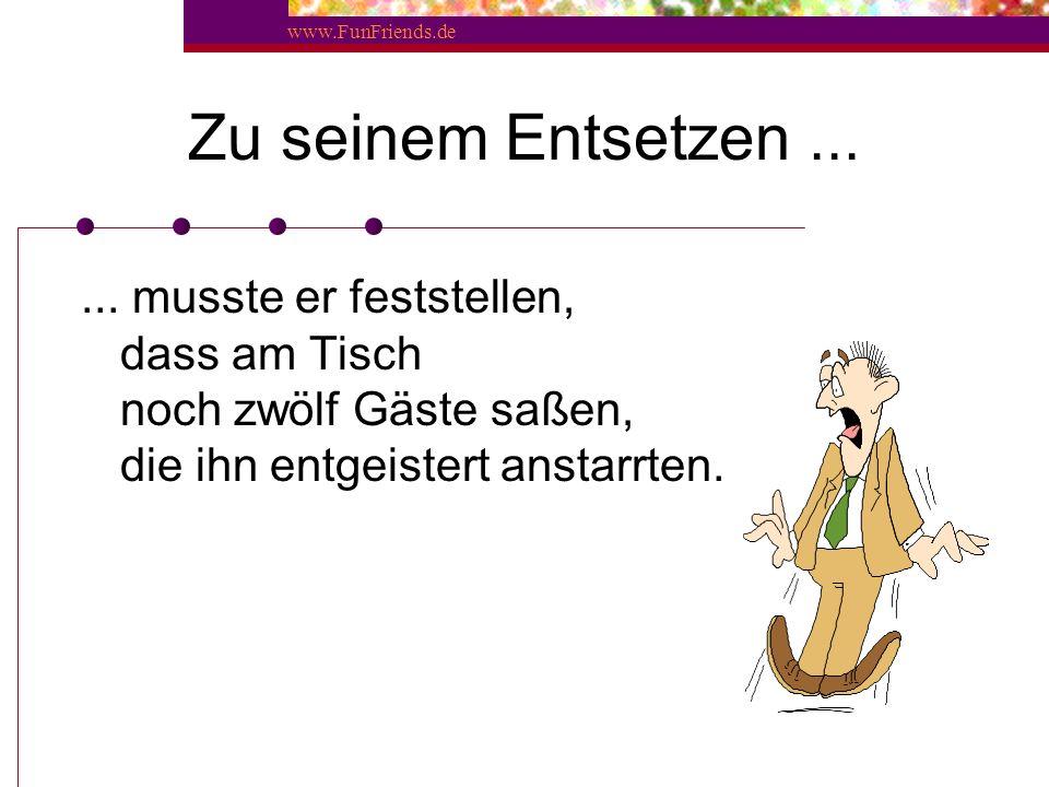 www.FunFriends.de...... Nachdem er ihr versichert hatte, dass er nicht gespickt hatte, entfernte sie die Augenbinde und rief: